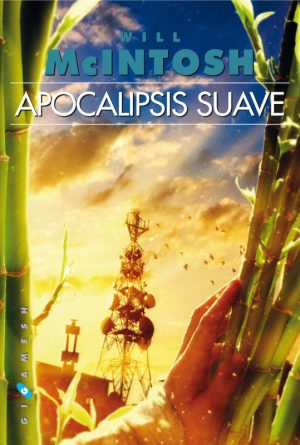 Apocalipsis suave, de Will McIntosh
