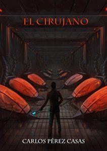 El Cirujano (Novelas de ciencia ficción futurista)