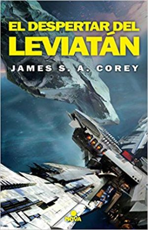 El despertar del Leviatán (Novelas de ciencia ficción space opera) con James Holden