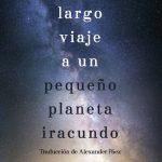 ≫ ¡Viva El largo viaje a un pequeño planeta iracundo! ¡Viva!