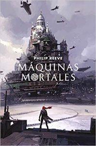 Máquinas mortales (Novelas de ciencia ficción steampunk)