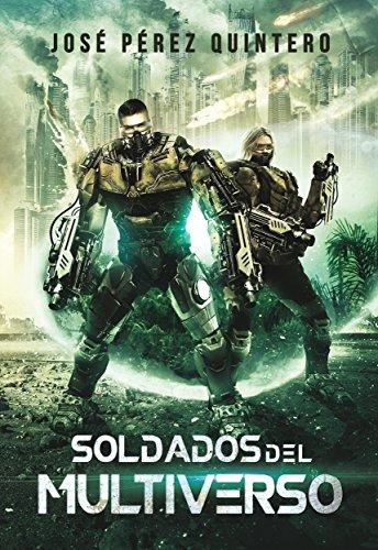 Soldados del Multiverso (Novelas de ciencia ficción militar)