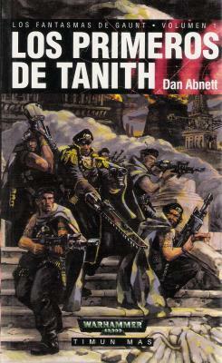 Los primeros de Tanith, la primera novela de los Fantasmas de Gaunt
